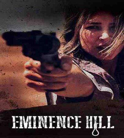 بازیگران فیلم Eminence Hill 2019