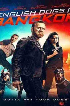 دانلود فیلم سگهای انگلیسی در بانکوک English Dogs in Banghok 2020