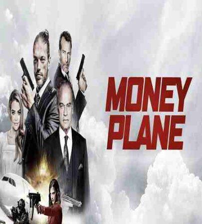 داستان فیلم Money Plane 2020