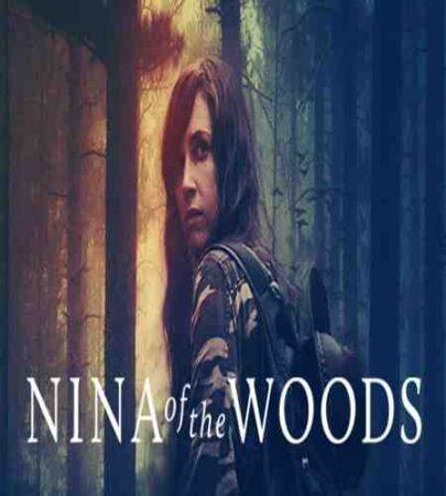 پشت صحنه فیلم Nina of the woods 2020