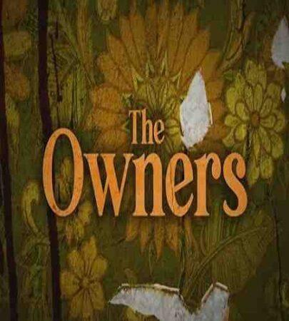 نقد وبررسی فیلم The Owners 2020